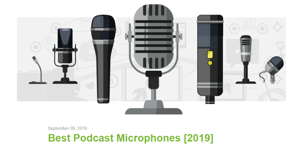 You can also create content like a list of the best podcast microphones to showcase different product options.