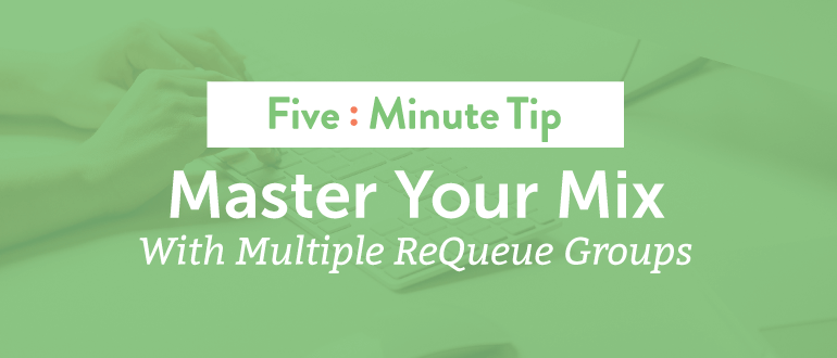 Five Minute Tip: Master Your Mix With Multiple ReQueue Groups