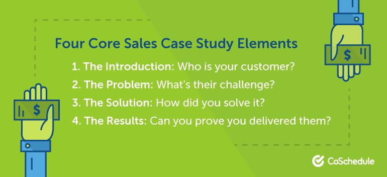 Four Core Sales Case Study Elements