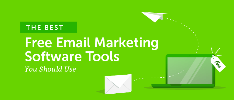 The Best Free Email Marketing Software Tools You Should Use