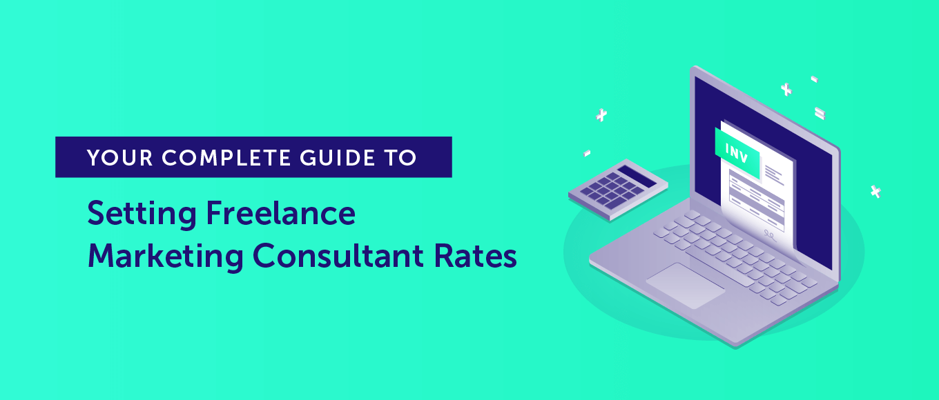 Your Complete Guide to Setting Freelance Marketing Consultant Rates