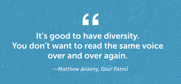 It's good to have diversity. You don't want to read the same voice over and over again.