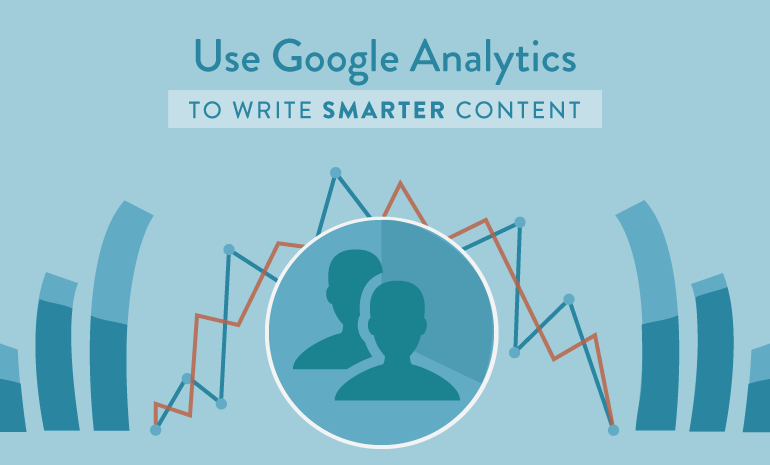 Using Google Analytics To Write Smarter Content