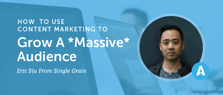 How to Use Content Marketing to Grow a Massive Audience