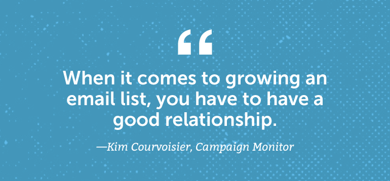 When it comes to growing an email list, you have to have a good relationship.