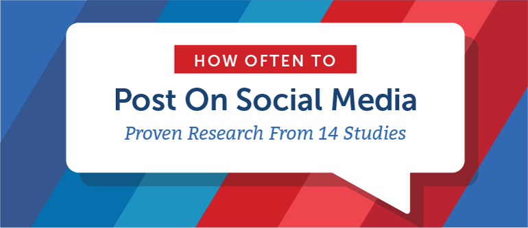 How Often to Post On Social Media? Proven Research From 14 Studies.