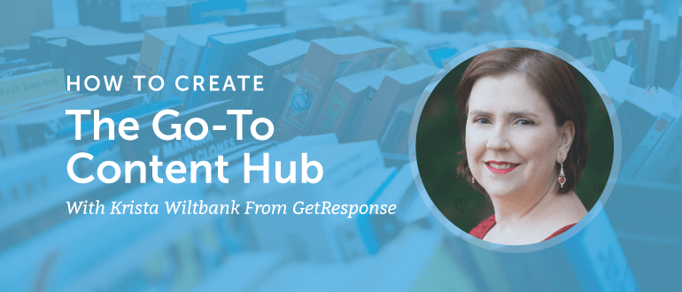 How to Create the Go-To Content Hub In Your Niche