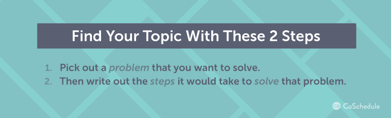 Find Your Topic With These Two Steps