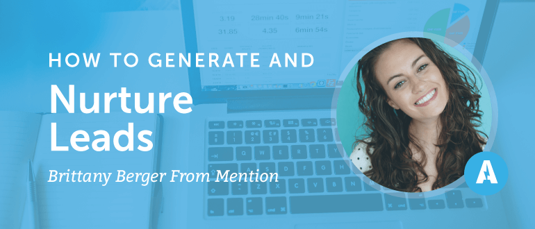 How to Generate and Nurture Leads with Brittany Berger from Mention