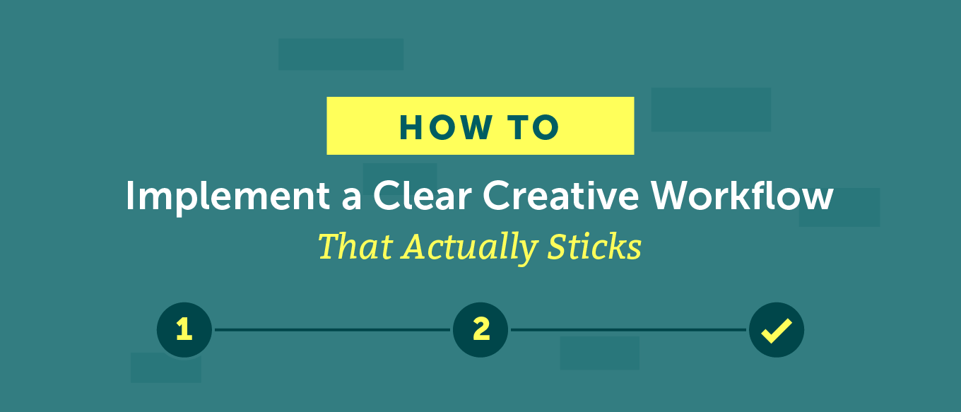 How To Implement A Clear Creative Workflow That Actually