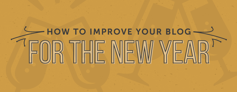 How To Improve Your Blog Resolutions For The New Year