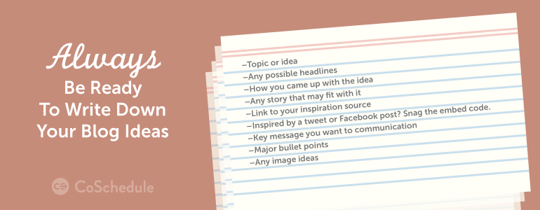 how to plan a blog post: always write down your ideas