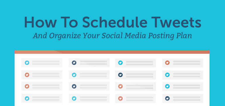 How To Schedule Tweets And Organize Your Social Media Posting Plan