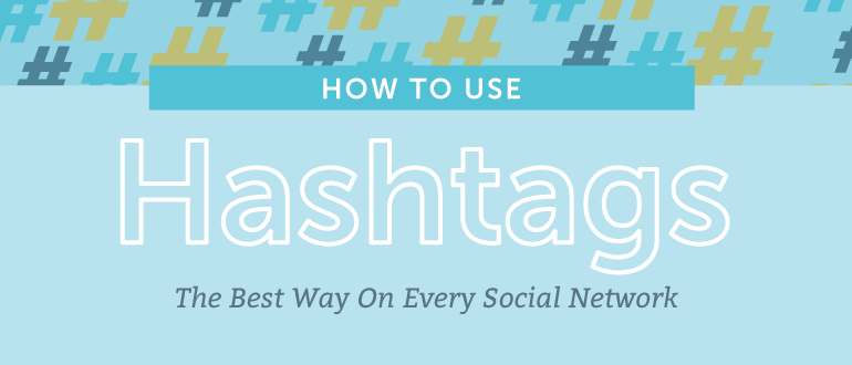 How to Use Hashtags The Best Way on Every Social Network
