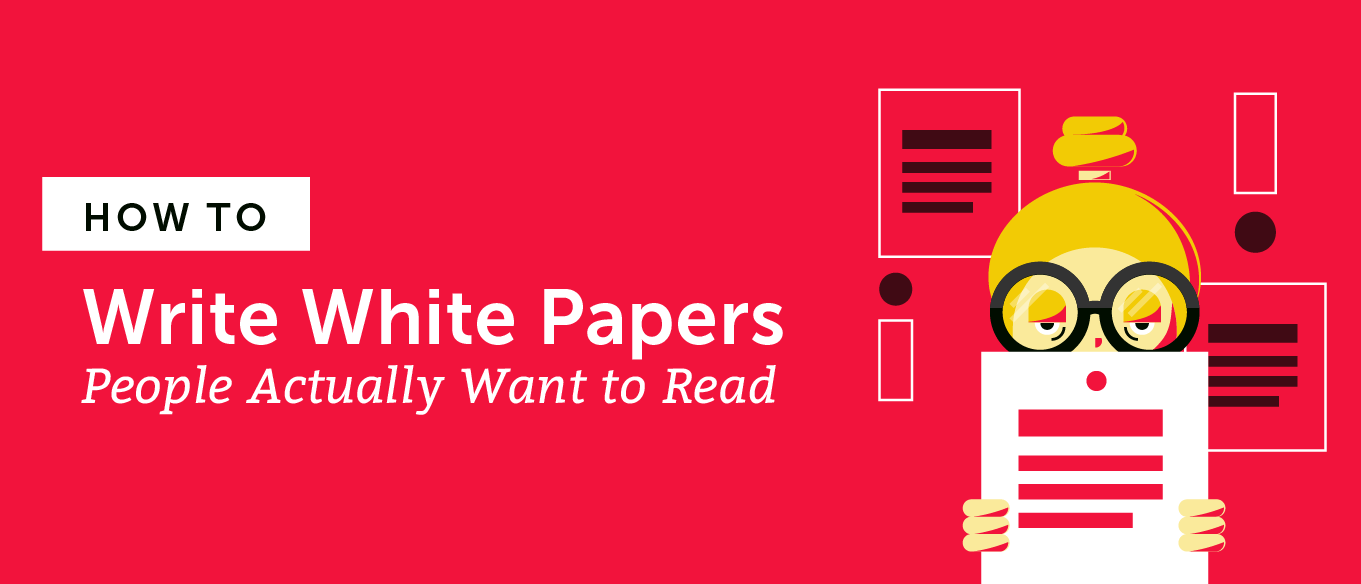 How to Write White Papers People Actually Want to Read (Template)