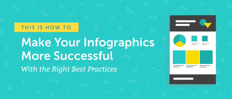 How to Make Your Infographics More Successful With the Right Best Practices