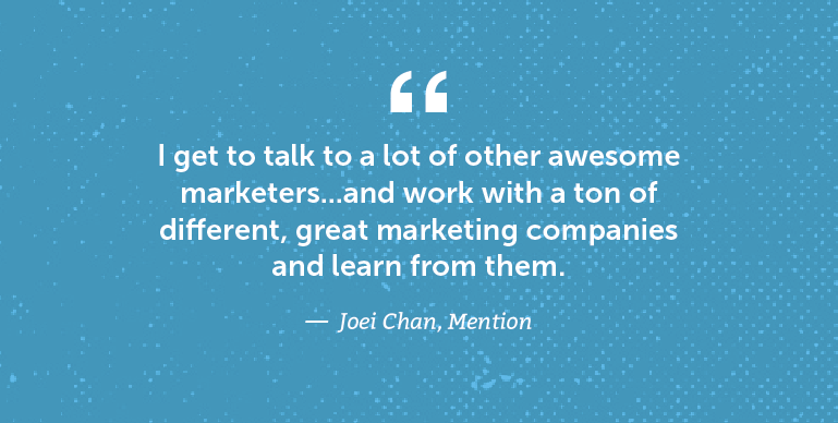 I get to talk to a lot of other awesome marketers ...