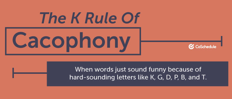 The K Rule of Cacophony