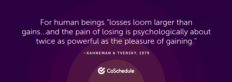 """For human beings """"losses loom larger than gains ..."""""""
