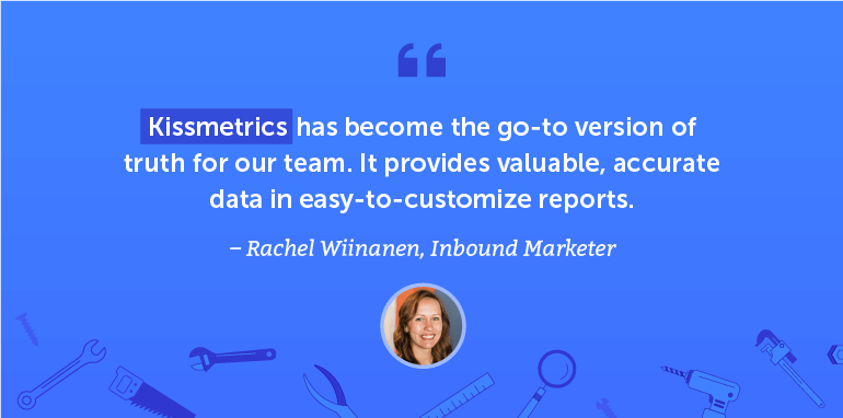 Kissmetrics has become the go-to version of truth for our team.