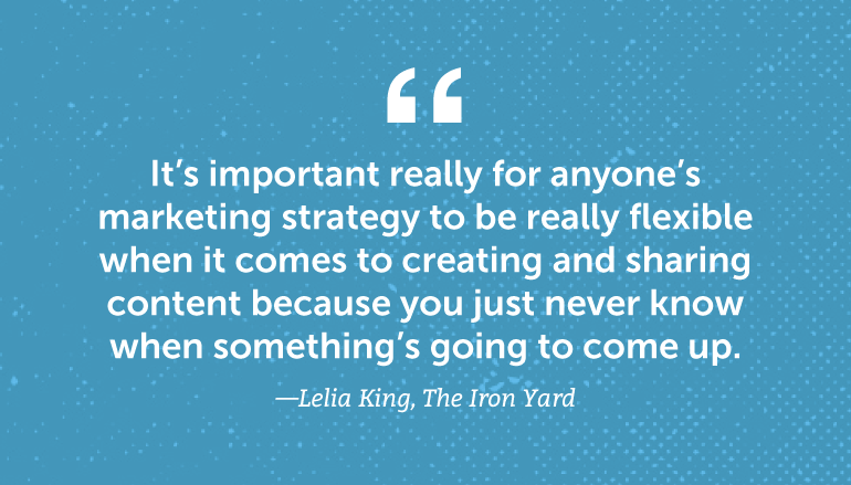 It's important really for anyone's marketing strategy to be really flexible when it comes to creating and sharing content ...