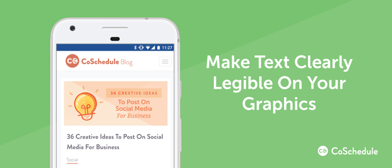 Make text clearly legible on your graphics