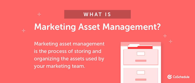 Marketing asset management defined