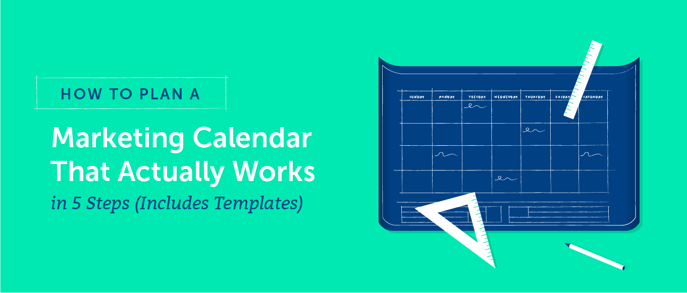 How to Plan a Marketing Calendar That Actually Works in 5 Steps (Includes Templates)