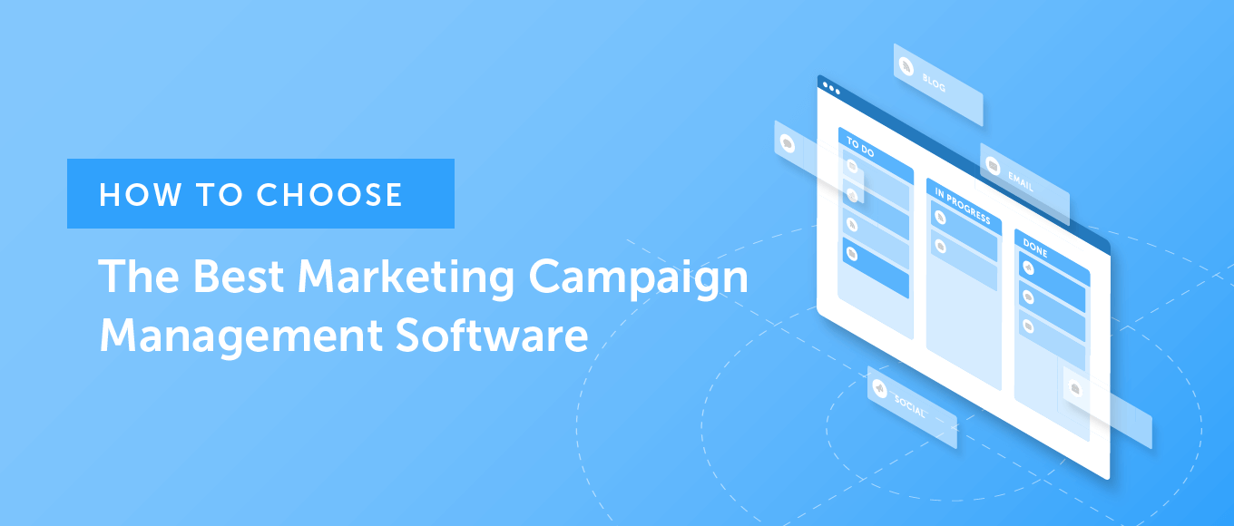 How to Choose the Best Marketing Campaign Management Software