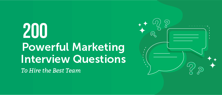 200 Powerful Marketing Interview Questions to Hire the Best Team