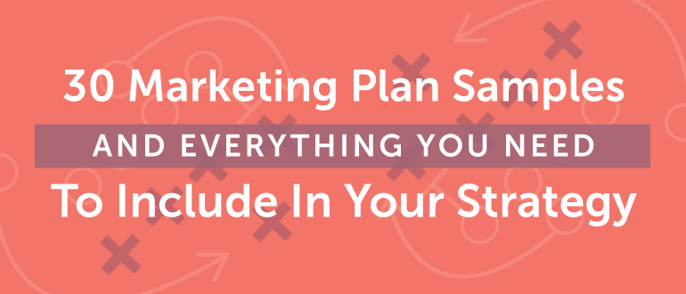 30 Marketing Plan Samples And Everything You Need To Include In Your Strategy