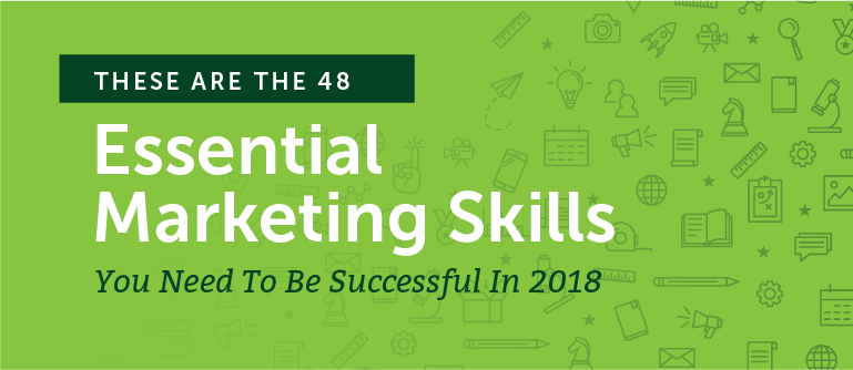 the 48 most essential marketing skills you need to be successful