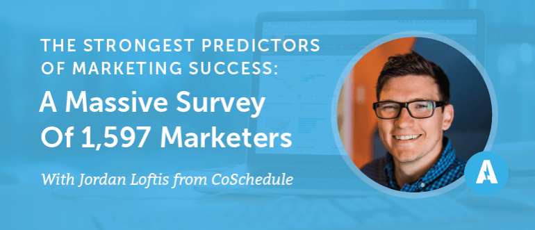 The Strongest Predictors of Marketing Success: A Massive Survey of 1,597 Marketers