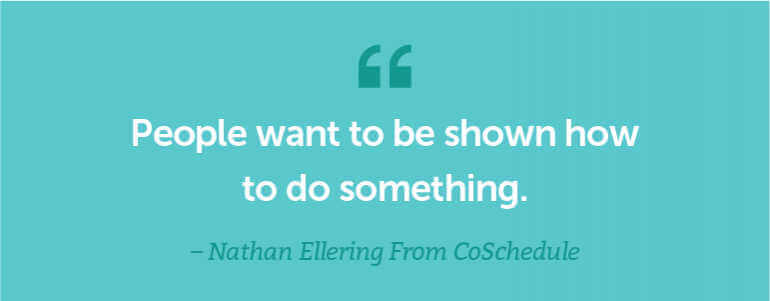 People want to be shown how to do something.