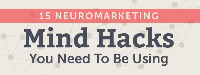 15 neuromarketing mind hacks