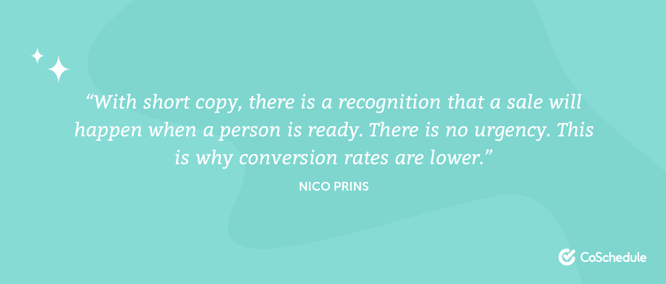 With short copy, there is a recognition that a sale will happen when a person is ready.
