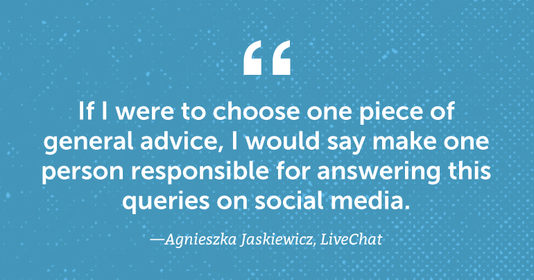 Make one person responsible for answering queries on social media.