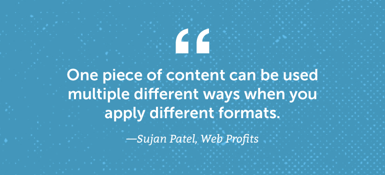 One piece of content can be used multiple different ways ...