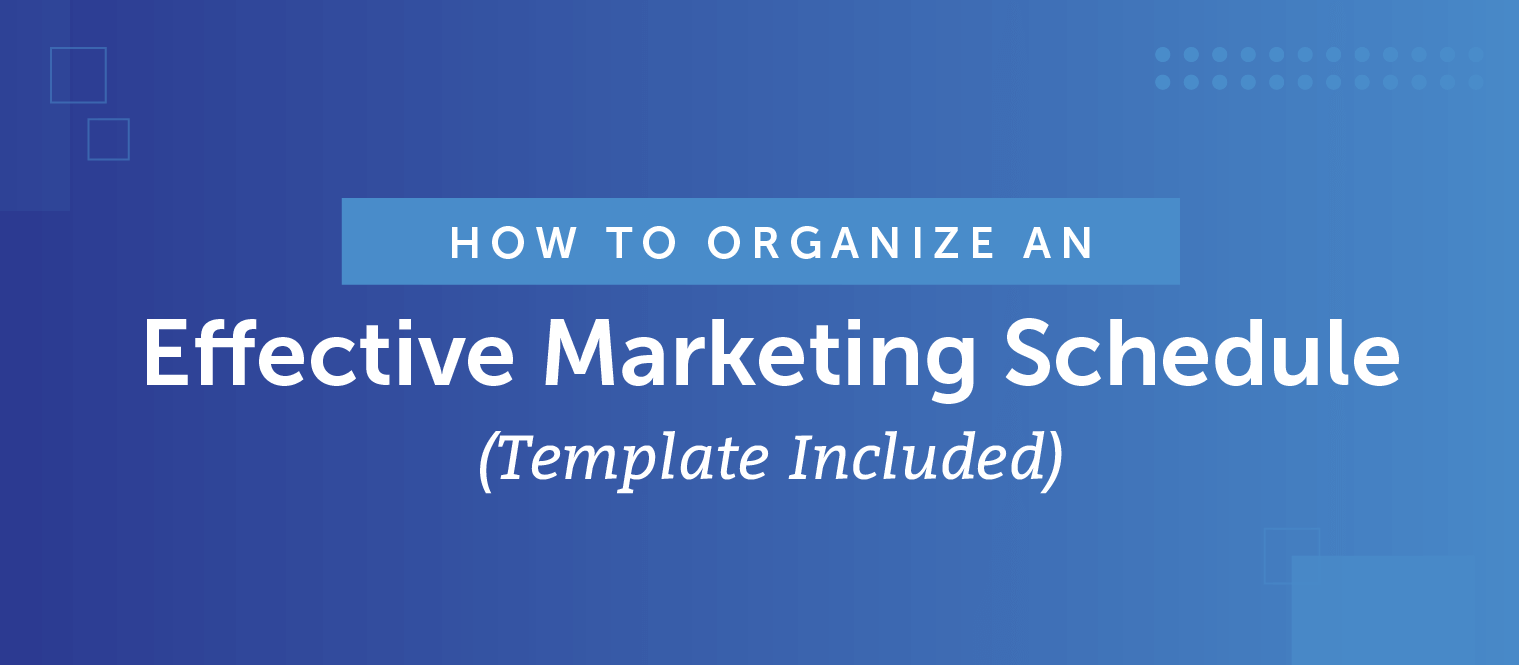 How to Build an Effective Marketing Schedule (Free Template)