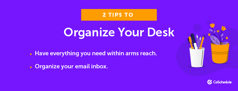 2 Tips to Organize Your Desk