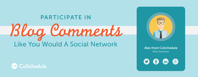 participate in blog comments like you would a social network