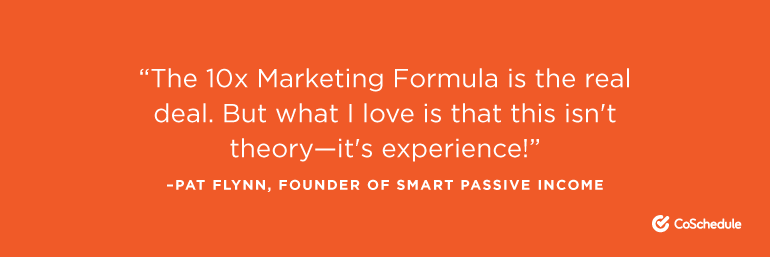 """""""The 10X Marketing Formula is the real deal."""""""