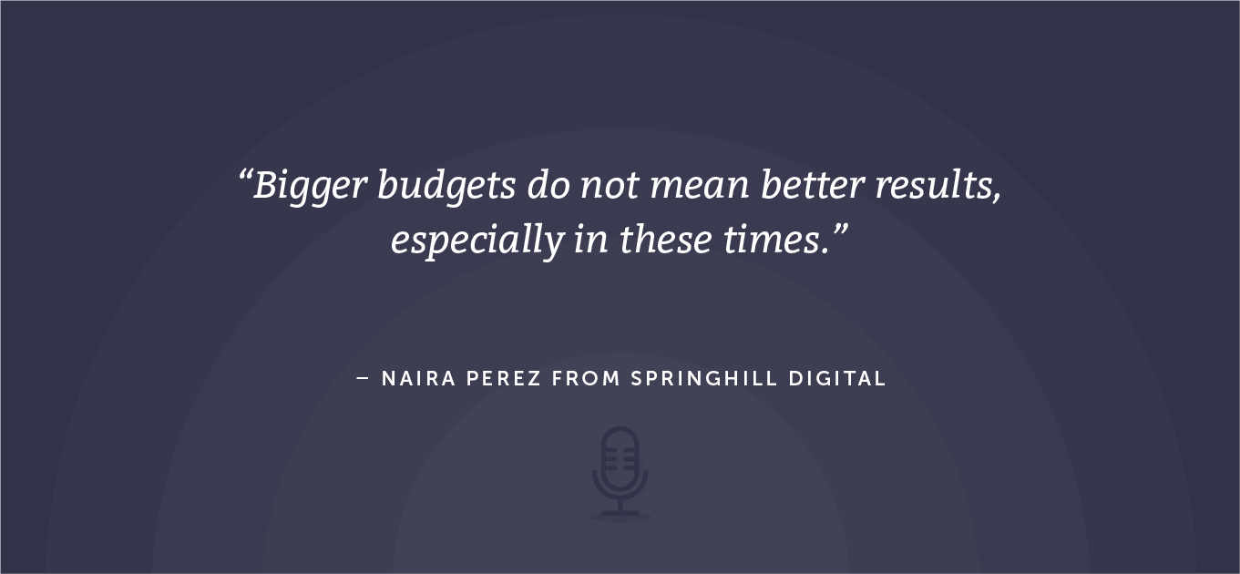 Fourth quote from Naira Perez about budgets