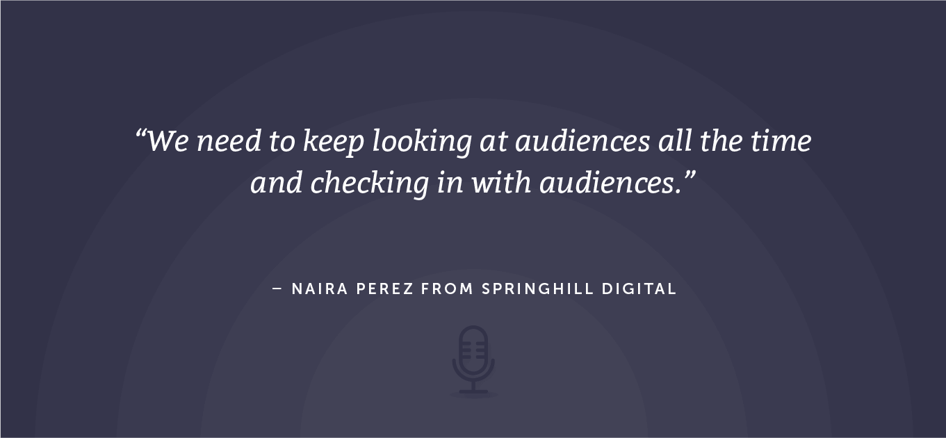 First quote from Naira Perez about working with audiences