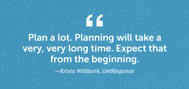 Plan a lot. Planning will take a very, very long time. Expect that from the beginning.