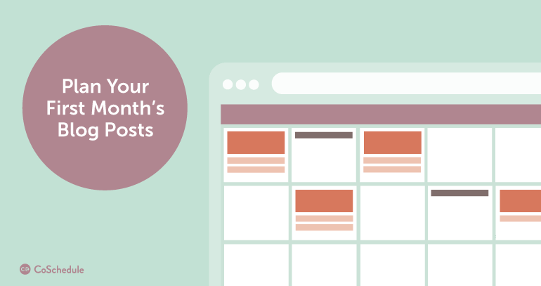 Plan Your First Month's Blog Post