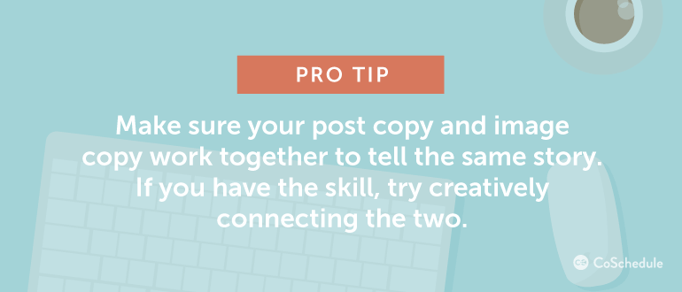 Make sure your post copy and image copy work together.