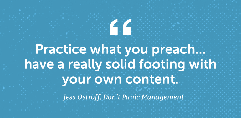 Practice what you preach ... have a really solid footing with your own content.