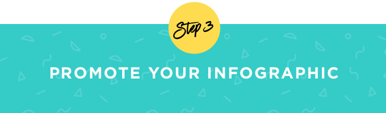 Step 3: Promote Your Infographic