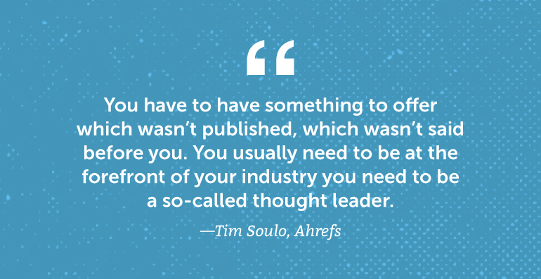 You have to have something to offer which wasn't published. You usually need to be at the forefront ...